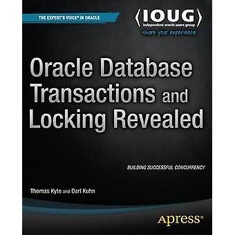 Oracle Database Transactions and Locking Revealed by Thomas Kyte - Da