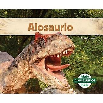 Alosaurio (Allosaurus) by Grace Hansen - 9781532106484 Book