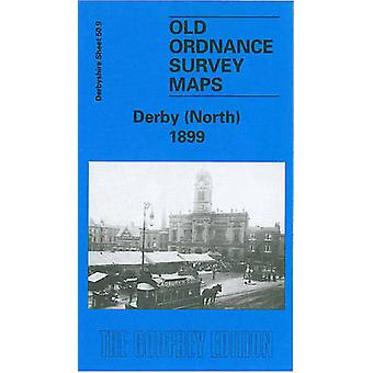 Derby (North) 1899 - Derbyshire Sheet 50.09 by John Gough - 9781841510