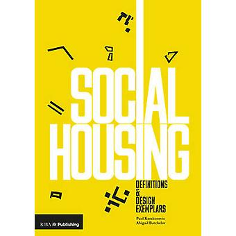 Social Housing - Definitions and Design Exemplars by Paul Karakusevic