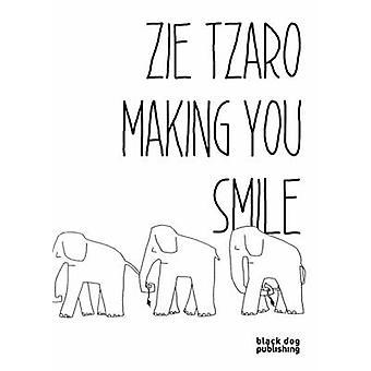 Zie Tzaro - Making You Smile by Zie Tzaro - 9781910433775 Book