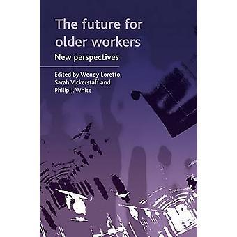 Framtiden för äldre arbets tagare-nya perspektiv-9781847424181 bok