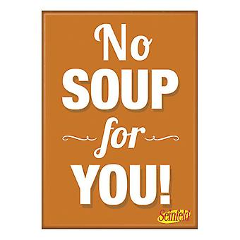 Seinfeld No Soup Magnet
