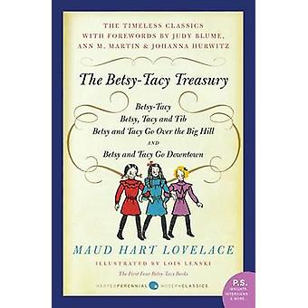 The Betsy-Tacy Treasury - The First Four Betsy-Tacy Books by Maud Hart