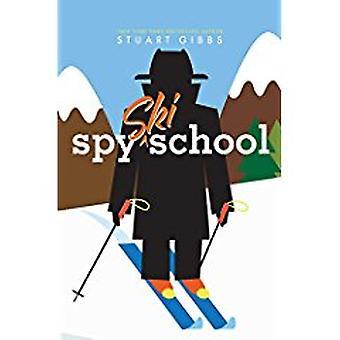 Spy Ski School by Stuart Gibbs - 9781481445634 Book