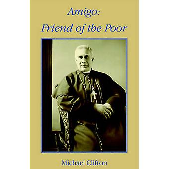 Amigo Friend of the Poor by Clifton & Reverend & M