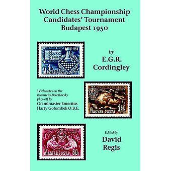 World Chess Championship Candidates Tournament  Budapest 1950 by Cordingley & E. G. R.