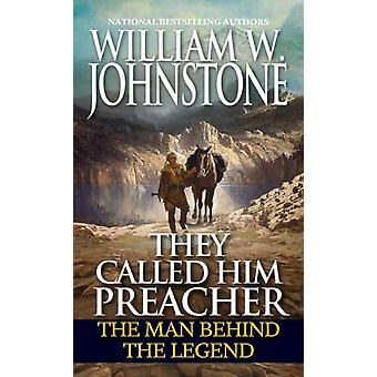 They Called Him Preacher by William W Johnstone