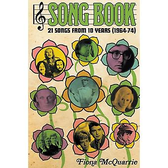 Song Book 21 Songs From 10 Years 196474 by McQuarrie & Fiona