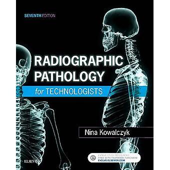 Patología radiográfica para tecnólogos por Nina Kowalczyk