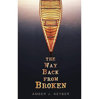 The Way Back from Broken by Amber J. Keyser - 9781541514881 Book