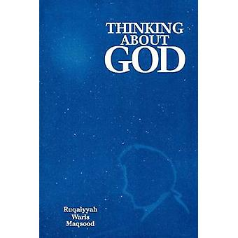 Thinking about God by Maqsood & Ruqaiyyah Waris