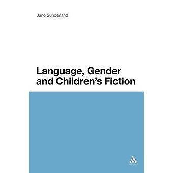 Language Gender and Childrens Fiction by Sunderland & Jane & Dr