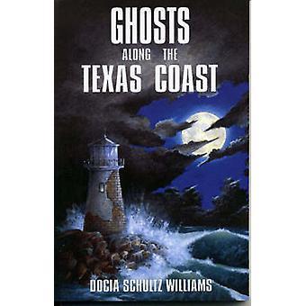 Ghosts Along the Texas Coast by Williams & Docia Schultz