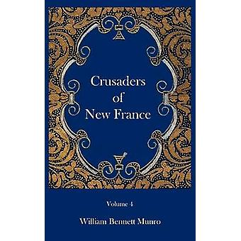 Crusaders of New France by Munro & William Bennett