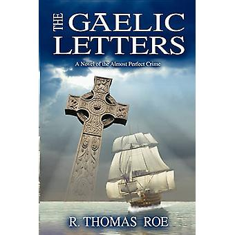 The Gaelic Letters by Roe & R. Thomas