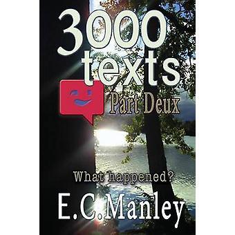3000 texts Part Deux by Manley & E. C.