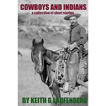 Cowboys and Indians by Laufenberg & Keith G.