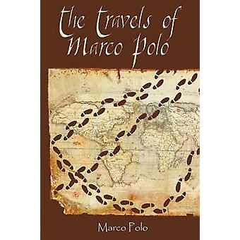 The Travels of Marco Polo by Polo & Marco