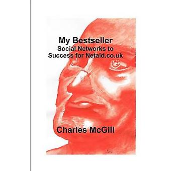 My Bestseller Social Networks to Success for Netaid.Co.UK by McGill & Charles