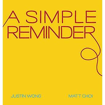 A Simple Reminder by Wong & Justin