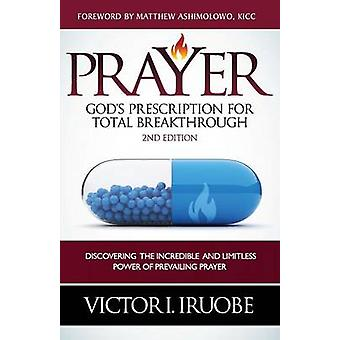 Prayer Gods Prescription For Total Breakthrough by Iruobe & Victor I