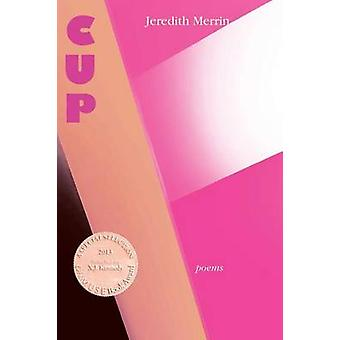 Cup  Poems by Merrin & Jeredith