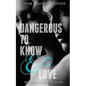 Dangerous to Know  Love by HarveyBerrick & Jane