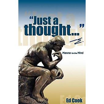 Just a thought... e. Manna for the Mind by Cook & Ed