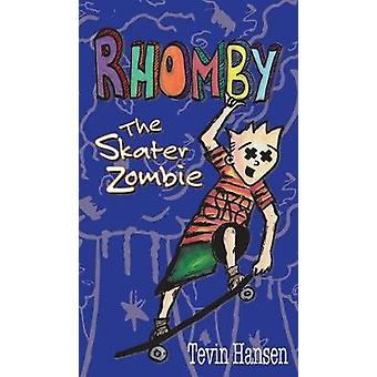 Rhomby the Skater Zombie and Me by Hansen & Tevin