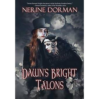 Dawns Bright Talons by Dorman & Nerine