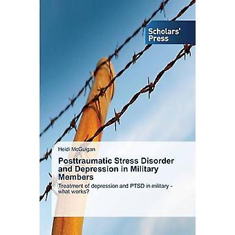 Posttraumatic Stress Disorder and Depression in Military Members by McGuigan Heidi