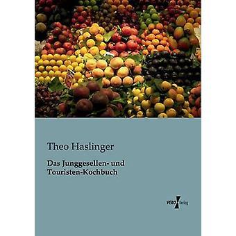 Das Junggesellen und TouristenKochbuch par Haslinger & Theo