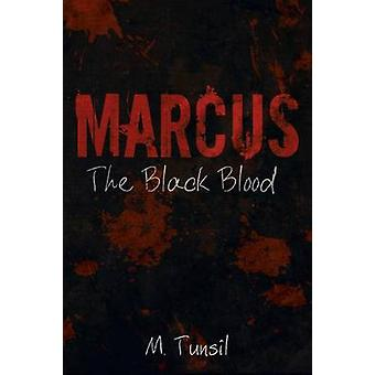 Marcus The Black Blood by Tunsil & M.