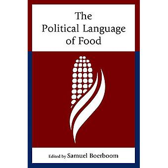 The Political Language of Food by Samuel Boerboom - 9781498505574 Book
