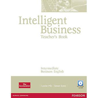 Intelligent Business Intermediate Teachers Book and Test Master CDRom Pack by Louise Pile & Susan Lowe