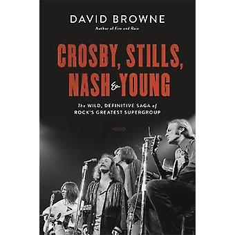Crosby - Stills - Nash and Young - The Wild - Definitive Saga of Rock'