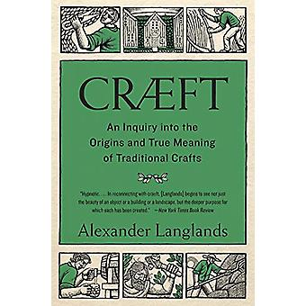 Craeft - An Inquiry Into the Origins and True Meaning of Traditional C