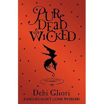 Pure Dead Wicked door Debi Gliori - 9780552572934 Boek