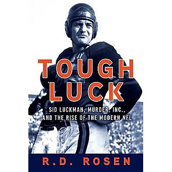 Tough Luck - Sid Luckman - Murder - Inc. - and the Rise of the Modern