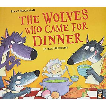 The Wolves Who Came for Dinner by Steve Smallman - 9781788813334 Book