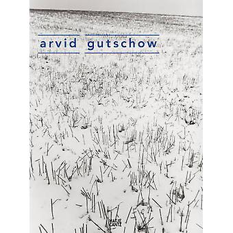 Arvid Gutschow by Stephanie Odenthal - Andreas Buchting - Arvid Gutsc