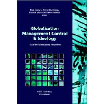 Globalization Management Control and Ideology - Local and Multinationa
