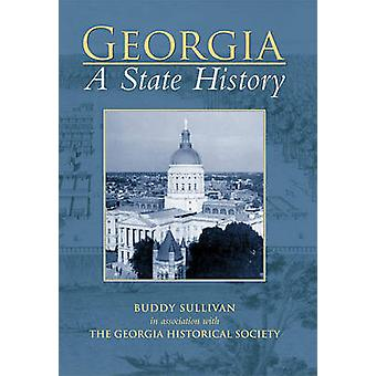 Georgia - A State History by Buddy Sullivan - Georgia Historical Socie