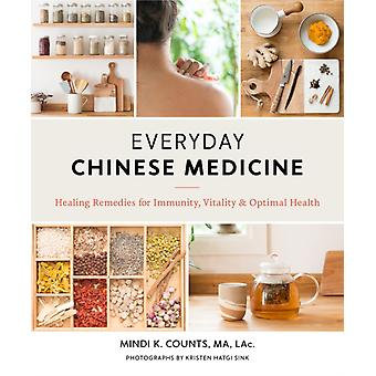 Everyday Chinese Medicine by Mindi K Counts