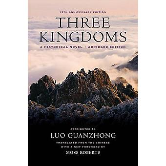 Three Kingdoms - A Historical Novel by Luo Guanzhong - Moss Roberts -