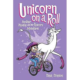 Unicorn on a Roll by Dana Simpson - 9781449483494 Book