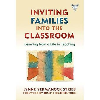 Inviting Families into the Classroom - Learning from a Life in Teachin
