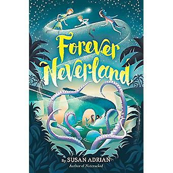 Forever Neverland by Susan Adrian - 9780525579267 Book