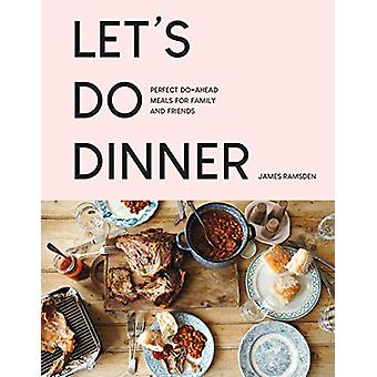 Let's Do Dinner - Perfect do-ahead meals for family and friends by Jam